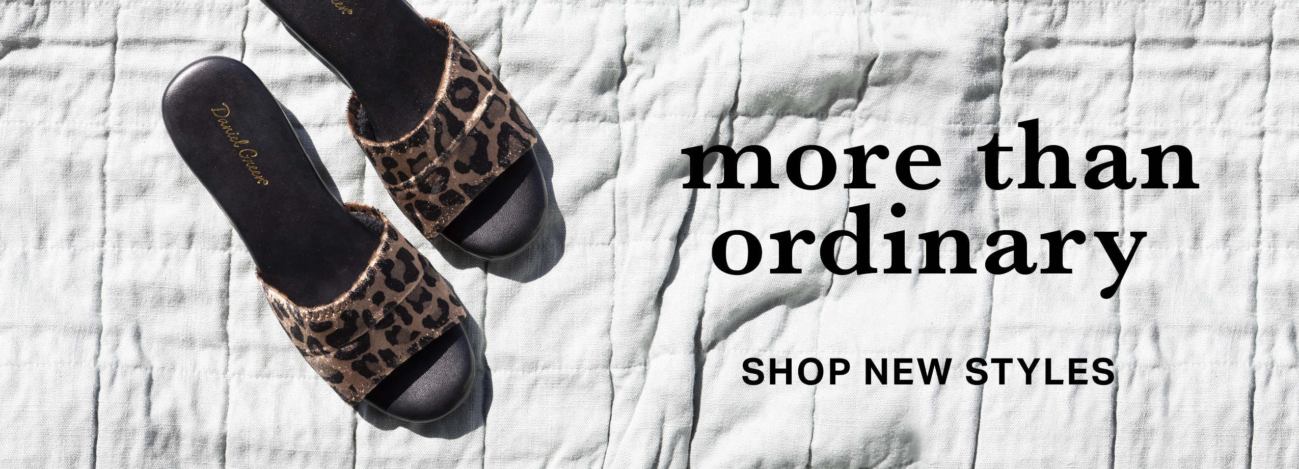 New Dormie in leopard print. More than ordinary, shop new styles.